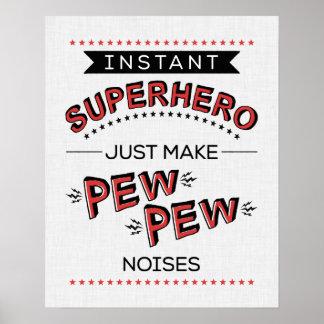 Instant Superhero: Make PEW PEW Noises Poster