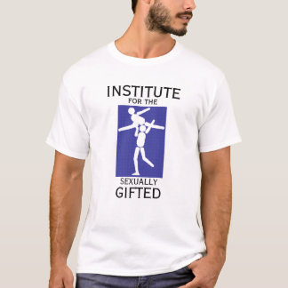 INSTITUTE for the SEXUALLY GIFTED - INSTRUCTOR T-Shirt