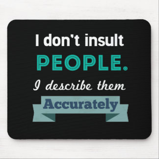 Insult People Mouse Pad