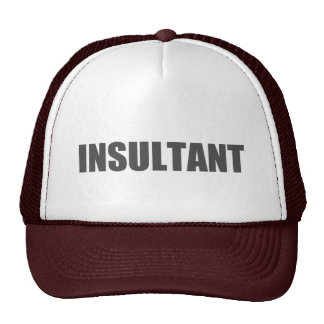 Insultant Trucker Hat