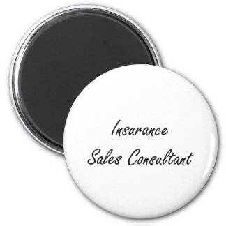 Insurance Sales Consultant Artistic Job Design 2 Inch Round Magnet