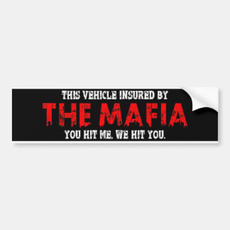 Insured by Mafia Bumper Sticker