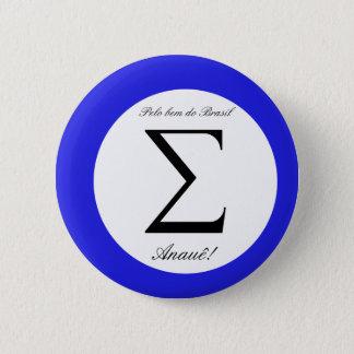 Integralista pin. For the good of Brazil. Anauê! 6 Cm Round Badge