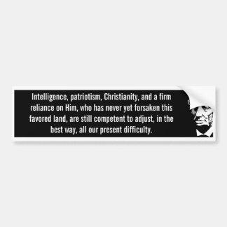 Intelligence Patriotism Christianity (Lincoln) Bumper Sticker