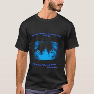 Intense Eyes Inspirational Quote Shirt