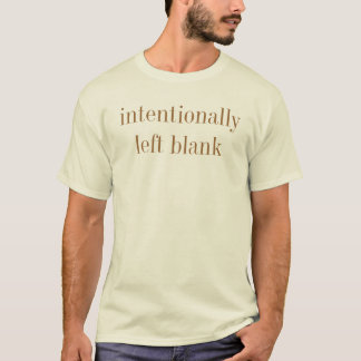 intentionally left blank T-Shirt
