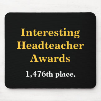 Interesting Headteacher Award Cruel Practical Joke Mouse Pad