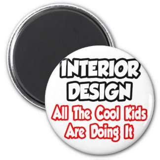 Interior Design...All The Cool Kids 6 Cm Round Magnet