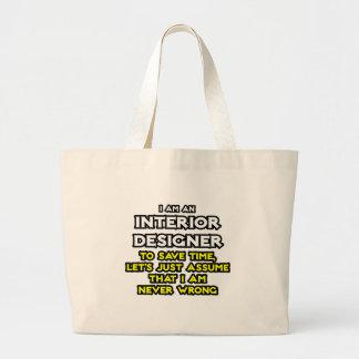 Interior Designer...Assume I Am Never Wrong Tote Bags