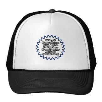 Interior Designer...Because I Said So Trucker Hats