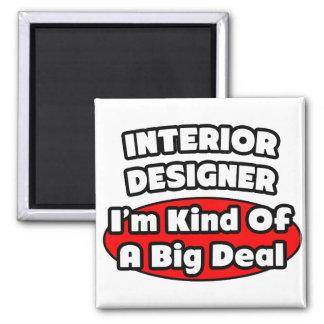 Interior Designer...Big Deal Square Magnet