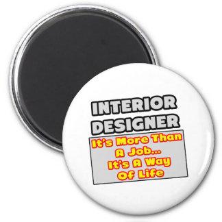Interior Designer...Way of Life Refrigerator Magnets