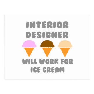 Interior Designer ... Will Work For Ice Cream Postcard
