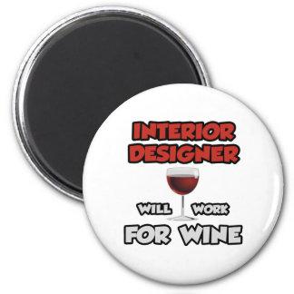Interior Designer ... Will Work For Wine 6 Cm Round Magnet