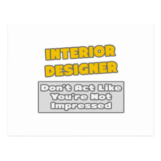 Interior Designer .. You're Impressed Postcard