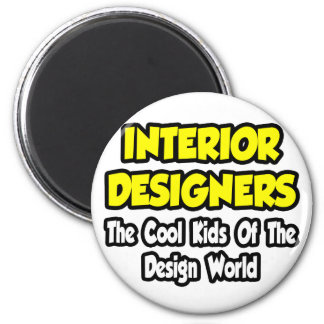Interior Designers...Cool Kids of Design World 6 Cm Round Magnet