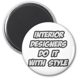 Interior Designers Do It With Style 6 Cm Round Magnet
