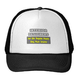 Interior Designers...Smarter Hat