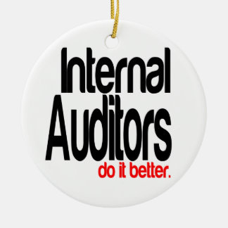 Internal Auditors Do It Better Ceramic Ornament
