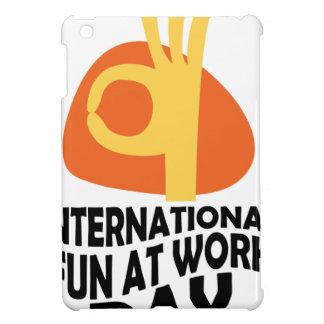 International Fun At Work Day - Appreciation Day iPad Mini Case