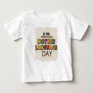 International Mother Language Day-Appreciation Day Baby T-Shirt