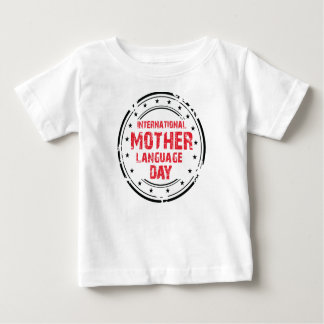 International Mother Language Day Baby T-Shirt