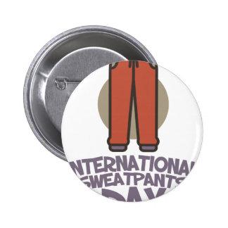 International Sweatpants Day - Appreciation Day 6 Cm Round Badge