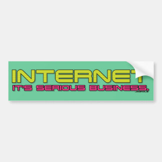 INTERNET It's serious business. Bumper Sticker
