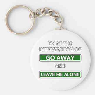 """Intersection of """"Go away"""" and """"Leave me alone"""" Basic Round Button Key Ring"""