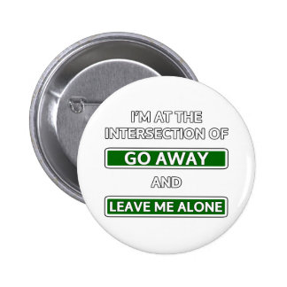 """Intersection of """"Go away"""" and """"Leave me alone"""" Pin"""