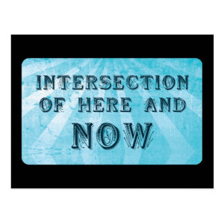 Intersection of here and NOW Postcard