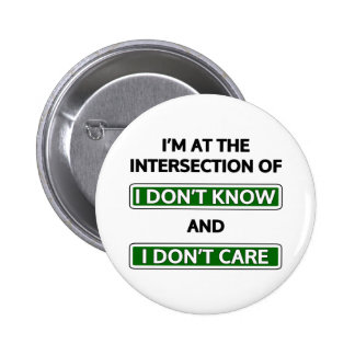 """Intersection of """"I don't know"""" and """"I don't care"""" Pinback Button"""