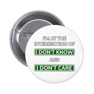 """Intersection of """"I don't know"""" and """"I don't care"""" Pin"""