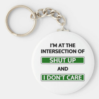 """Intersection of """"Shut up"""" and """"I don't care"""" Basic Round Button Key Ring"""
