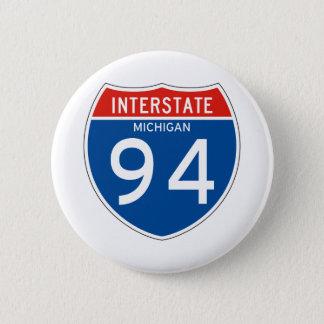 Interstate Sign 94 - Michigan 6 Cm Round Badge