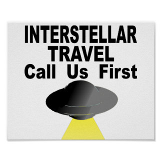 Interstellar Travel Call Us First Poster