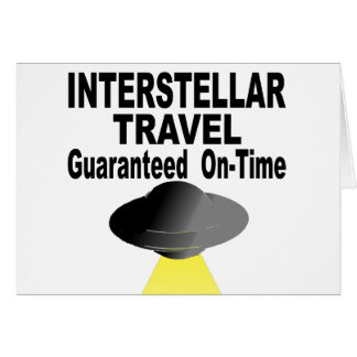 Interstellar Travel Guaranteed On Time Card