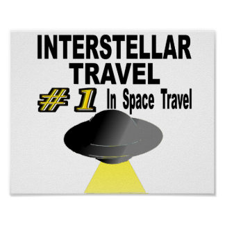 Interstellar Travel Number One In Space Travel Poster