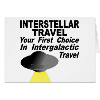 Interstellar Travel Your First Choice Card