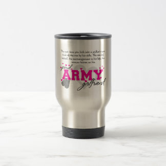 Into a Soldier's eyes - Proud Army Girlfriend Travel Mug