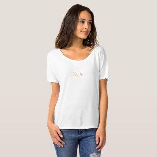 "Intriguing ""Try It"" fun girl's sassy casual shirt. T-Shirt"