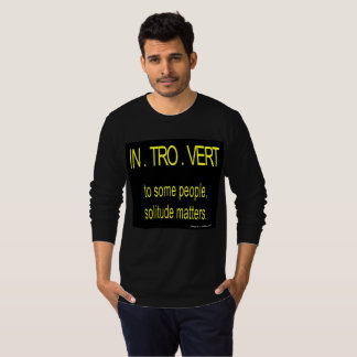 introvert  to some people, solitude matters. T-Shirt