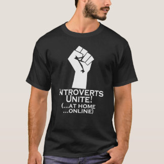 Introverts Unite, At Home, Online, Funny T-Shirt
