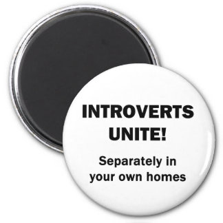Introverts Unite! Magnet