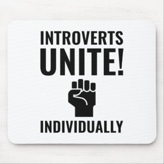 Introverts Unite Mouse Pad