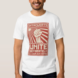 Introverts Unite Separately In Your Own Homes T Shirts