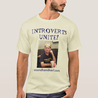 Introverts Unite with King Karl T-Shirt