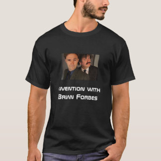 Invention with Brian Forbes Comedy Show T-Shirt