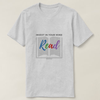 Invest In Your Mind - T-Shirt