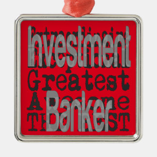 Investment Banker Extraordinaire Metal Ornament